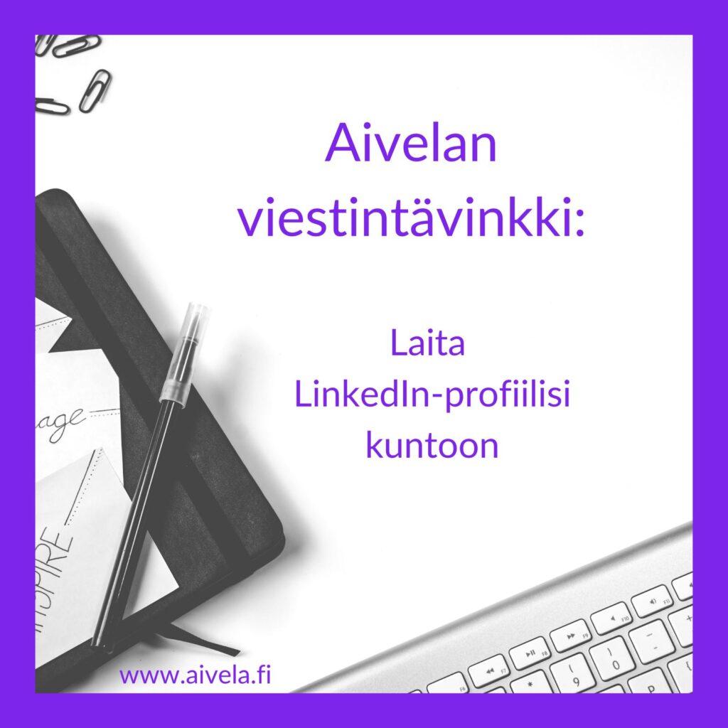 LinkedIn profiili kuntoon